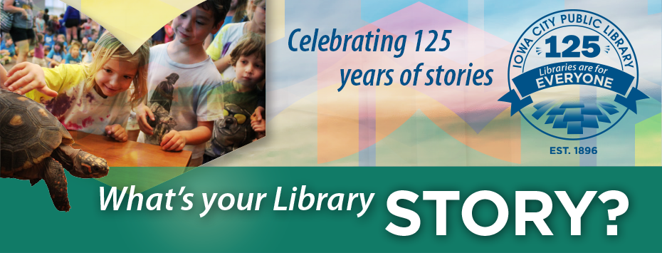 Celebrating 125 years of stories! What's your library story?
