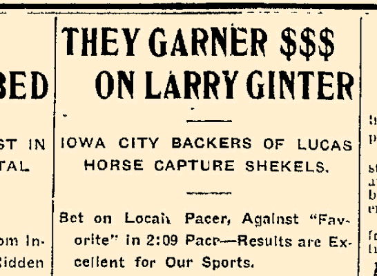 "Headline from the Daily Iowa State Press (8/17/1903) stating ""They Garner $$$ on Larry Ginter"""