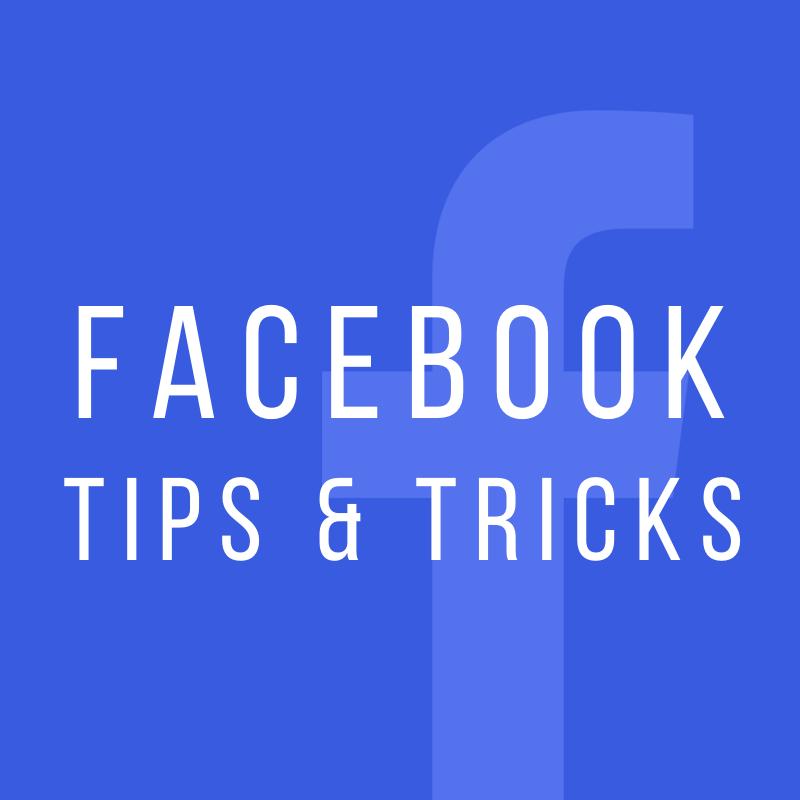 Facebook Tips & Tricks