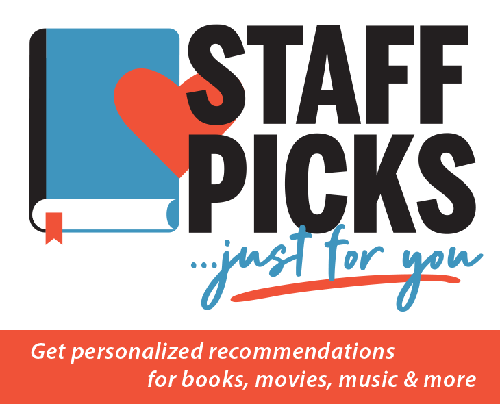 Staff Picks Just for you - get recommendations on what to read next
