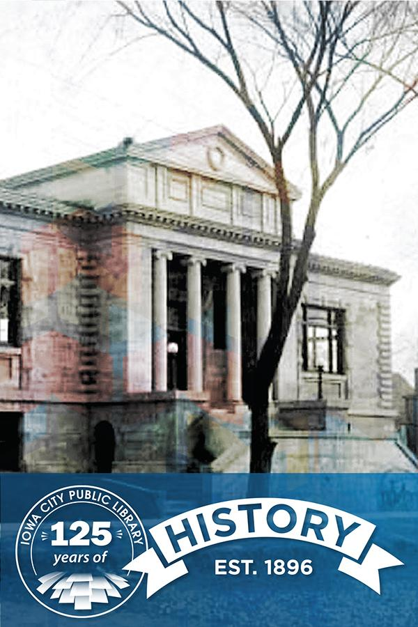 125 years of Iowa City Public Library History Est 1896
