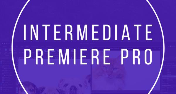 Intermediate Premiere Pro