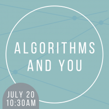 Algorithms and You