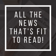 All the news that's fit to read!