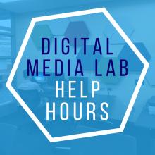 Digital Media Lab Help Hours