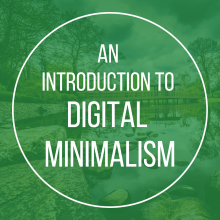 An Introduction to Digital Minimalism