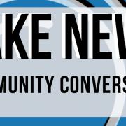 Fake News Community Conversation Graphic