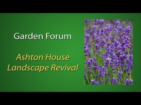 Second Sunday Garden Forum: Ashton House Landscape Revival